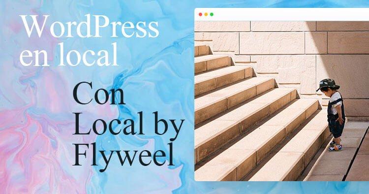 Instalar WordPress en local con Local by Flywheel